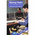 Making Radio: A Guide to Basic Broadcasting Techniques by Andrew Popperwell, Michael Kaye (Mixed media product, 1995)