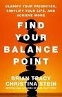 Find Your Balance Point: Clarify Your Priorities, Simplify Your Life, and Achieve More by Christina Tracy Stein, Brian Tracy (CD-Audio, 2016)