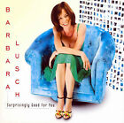 Surprisingly Good for You * by Barbara Lusch (CD, Nov-2006, CD Baby (distributor))