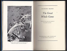 Georges Blond - The Great Whale Game - 1st 1st UK Weidenfeld 1954 - Cetaceans