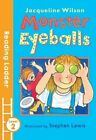 Monster Eyeballs by Jacqueline Wilson (Paperback, 2016)
