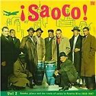 Various Artists - Saoco!, Vol. 2 (Bomba, Plena & The Roots of Salsa In Puerto Rico 1955-1967, 2013)