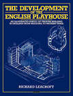 The Development of the English Playhouse: An Illustrated Survey of Theatre Building in England from Medieval to Modern Times by Richard Leacroft (Paperback, 1988)