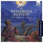 a Wondrous Mystery - Renaissance Music for Christmas Stile Antico Audio CD