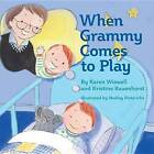 When Grammy Comes to Play by Karen Wiswell, Kristine Rauenhorst (Hardback, 2016)