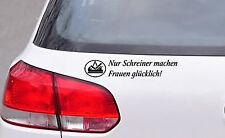 Nur Schreiner machen Frauen glücklich Tischler Aufkleber Sticker Logo Wappen