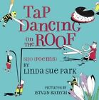 Tap Dancing on the Roof: Sijo (Poems) by Mrs Linda Sue Park (Hardback, 2015)
