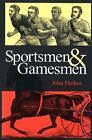 Sportsmen and Gamesmen by John Dizikes (Paperback, 2002)