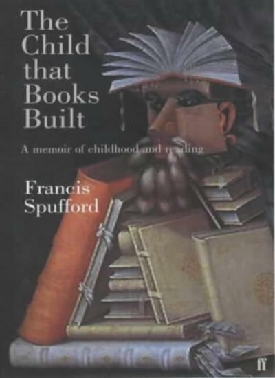 The Child that Books Built,Francis Spufford