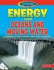 Energy from Oceans and Moving Water: Hydroelectric, Wave, and Tidal Power by Ruth Owen (Hardback, 2013)