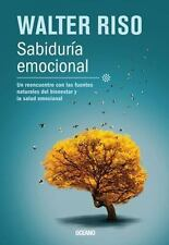 Sabidur?a Emocional: Un Reencuentro Con Las Fuentes Naturales Del Bienestar Y...