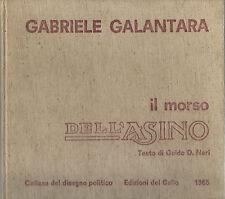 Neri GABRIELE GALANTARA IL MORSO DELL'ASINO Edizioni del Gallo 1965 satira