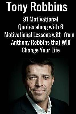 Tony Robbins : 6 Motivational Lessons from Anthony Robbins That Will Change Y...