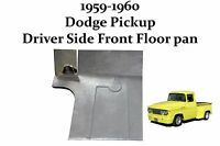 1959 1960 Dodge Pickup Truck Front Floor Pan Driver Side
