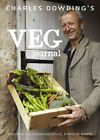 Charles Dowding's Veg Journal: Expert no-dig advice, month by month by Charles Dowding (Hardback, 2014)