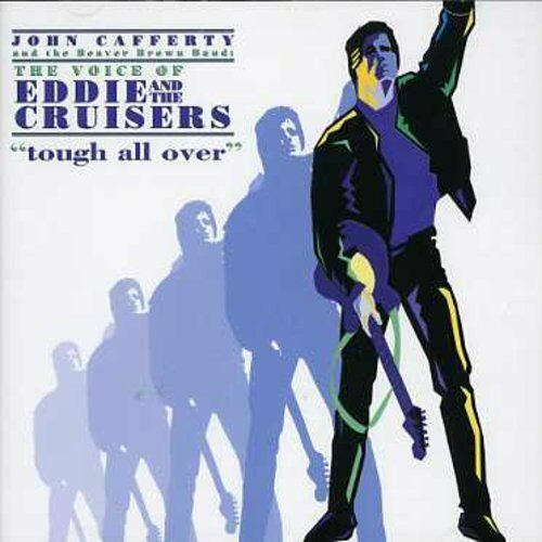 John Cafferty, John - Voice of Eddie & the Cruisers: Tough All Over [New CD]