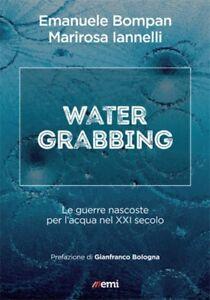 WATER-GRABBING-Le-Guerre-nascoste-per-l-039-Acqua-nel-XXI-secolo-Conflitti-EMI-2018