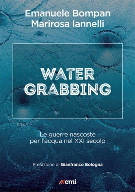 WATER GRABBING Le Guerre nascoste per l'Acqua nel XXI° secolo Conflitti EMI 2018