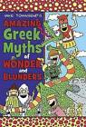 Amazing Greek Myths of Wonder and Blunders by Mike Townsend (Hardback, 2010)