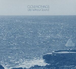 Cloud-Nothings-Life-Without-Sound-CD