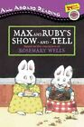 Max and Ruby's Show-and-tell 9780448439525 by Rosemary Wells Paperback