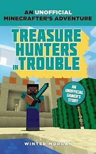 Minecrafters-Treasure-Hunters-in-Trouble-An-Unofficial-Gamer-039-s-Adventure-Morg
