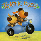 Traffic Pups by Michelle Meadows (Hardback, 2011)
