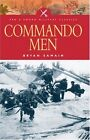 Commando Men: The Story of a Royal Marine Commando in World War Two by Bryan Samain (Paperback, 2005)