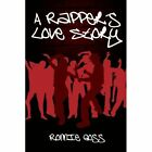 A Rapper's Love Story by Ronnie Goss (Paperback, 2007)