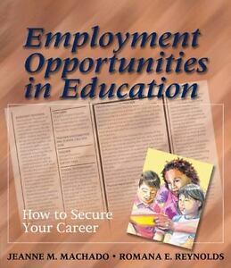 Employment Opportunities In Education How To Secure Your Career 9781418001056 Ebay