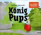 König Pups von Bettina Rakowitz (2020, Gebundene Ausgabe)