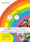 Happy Kids Happy You: Using NLP to Bring Out the Best in Ourselves and the Children We Care for by Sue Beever (Paperback, 2009)