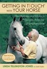 Getting in TTouch with Your Horse: how to assess and influence personality, potential, and performance by Linda Tellington-Jones (Paperback / softback, 2009)