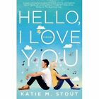 Hello, I Love You by Katie M. Stout (Paperback, 2015)