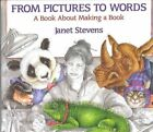 From Pictures to Words: A Book about Making a Book by Janet Stevens (Paperback, 1996)