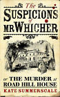 The Suspicions of Mr Whicher: or the Murder at Road Hill House by Kate Summerscale (Hardback, 2008)