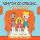 Why I'm so Special a Book About Surrogacy With Two Daddies 9781468500073
