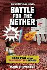 Battle for the Nether: Book Two in the Gameknight999 Series: An Unofficial Minecrafter� s Adventure by Mark Cheverton (Paperback, 2014)
