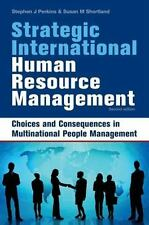 Strategic International Human Resource Management: The People Dimension of Globa