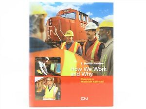 How-We-Work-and-Why-Running-a-Precision-Railroad-Vol-1-by-E-H-Harrison-2005