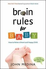 Brain Rules for Baby: How to Raise a Smart and Happy Child from Zero to Five Me