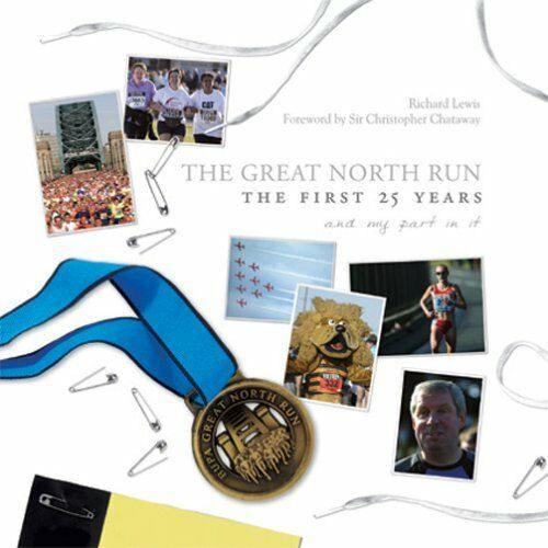 The Great North Run the First 25 Years and My Part in it,Richard Lewis