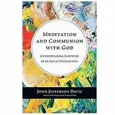 Meditation and Communion with God: Contemplating Scripture in an Age of Distract