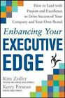 Enhancing Your Executive Edge: How to Develop the Skills to Lead and Succeed by Kerry Preston, Kim Zoller (Hardback, 2014)