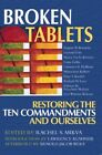 Broken Tablets Restoring The Ten Commandments and Ourselves by Rachel Mikva