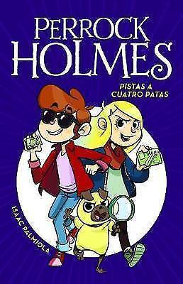 Pistas a Cuatro Patas (Perrock Holmes 2) by Isaac Palmiola (Hardback, 2017)