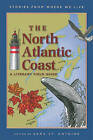 The North Atlantic Coast: A Literary Field Guide by Milkweed Editions (Paperback, 2004)
