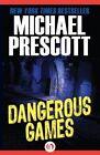 Dangerous Games by Michael Prescott (Paperback / softback, 2014)