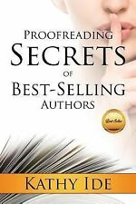 Proofreading Secrets of Best-Selling Authors by Kathy Ide (2014, Paperback)