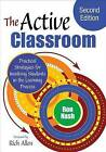 The Active Classroom: Practical Strategies for Involving Students in the Learning Process by Ronald J. Nash (Paperback, 2013)